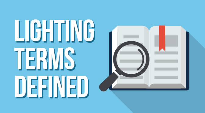 Lighting-Terms-Defined